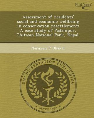 Assessment of Residents' Social and Economic Wellbeing in Conservation Resettlement: A Case Study of Padampur, Chitwan National Park, Nepal.