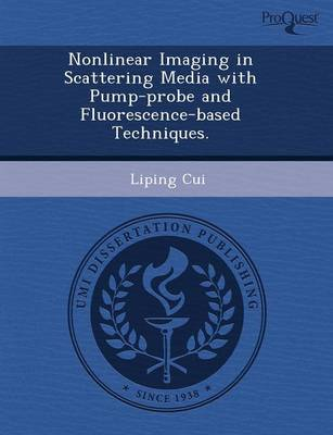 Nonlinear Imaging in Scattering Media with Pump-Probe and Fluorescence-Based Techniques