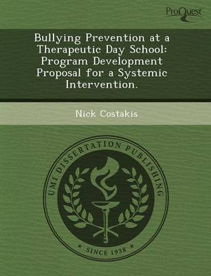 Bullying Prevention at a Therapeutic Day School: Program Development Proposal for a Systemic Intervention