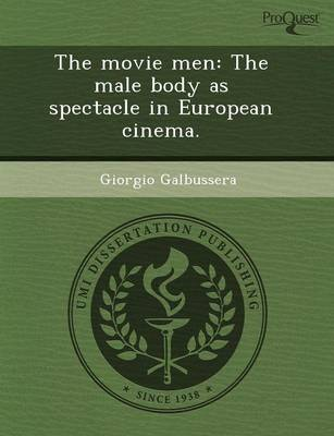 The Movie Men: The Male Body as Spectacle in European Cinema
