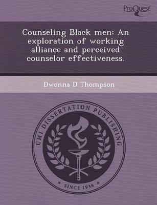 Counseling Black Men: An Exploration of Working Alliance and Perceived Counselor Effectiveness
