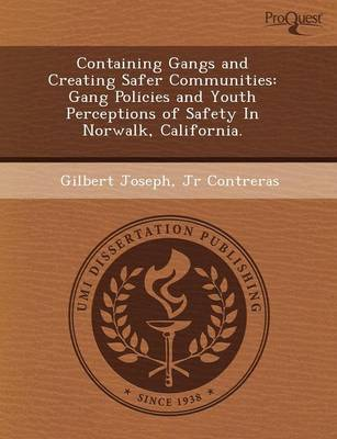 Containing Gangs and Creating Safer Communities: Gang Policies and Youth Perceptions of Safety in Norwalk