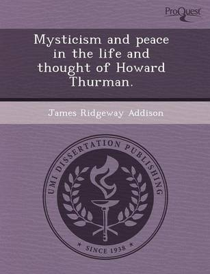 Mysticism and Peace in the Life and Thought of Howard Thurman
