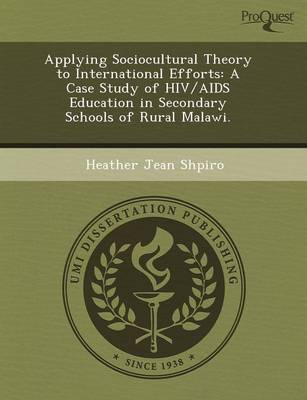 Applying Sociocultural Theory to International Efforts: A Case Study of HIV/AIDS Education in Secondary Schools of Rural Malawi