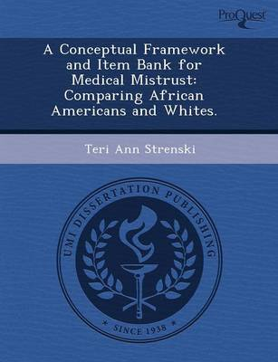 A Conceptual Framework and Item Bank for Medical Mistrust: Comparing African Americans and Whites