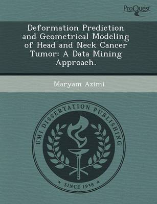 Deformation Prediction and Geometrical Modeling of Head and Neck Cancer Tumor: A Data Mining Approach