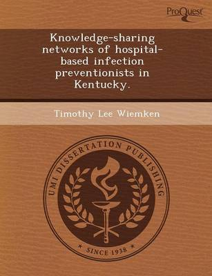 Knowledge-Sharing Networks of Hospital-Based Infection Preventionists in Kentucky