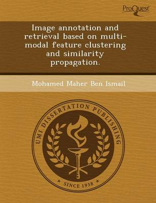 Image Annotation and Retrieval Based on Multi-Modal Feature Clustering and Similarity Propagation