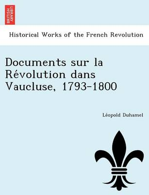 Documents Sur La Re Volution Dans Vaucluse, 1793-1800