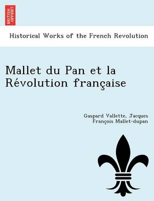 Mallet Du Pan Et La Re Volution Franc Aise