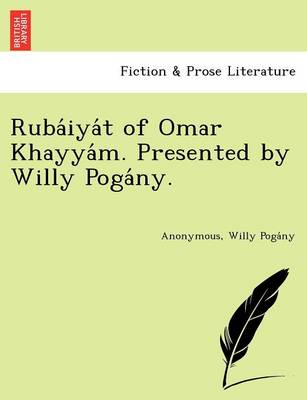 Ruba Iya T of Omar Khayya M. Presented by Willy Poga NY.