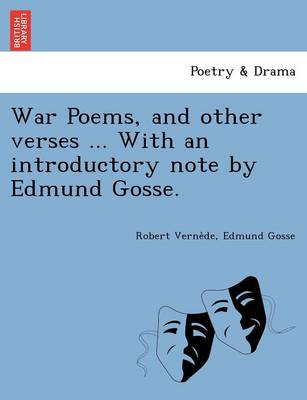 War Poems, and Other Verses ... with an Introductory Note by Edmund Gosse.