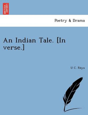 An Indian Tale. [In Verse.]