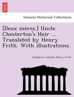 [Deux Me Res.] Uncle Chesterton's Heir ... Translated by Henry Frith. with Illustrations.