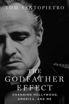 The Godfather Effect: Changing Hollywood, America and Me