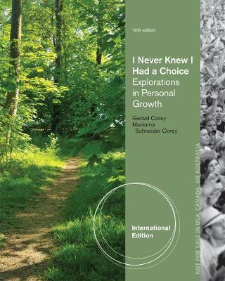 I Never Knew I Had A Choice: Explorations in Personal Growth, International Edition