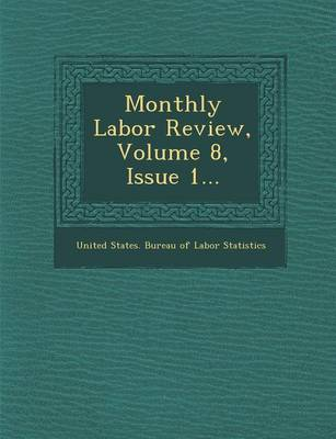 Monthly Labor Review, Volume 8, Issue 1...