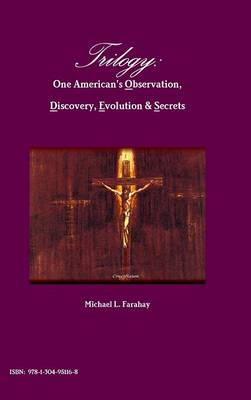 Trilogy: One American's Observation, Discovery, Evolution & Secrets
