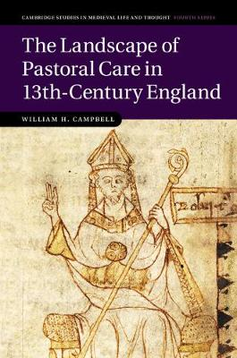Cambridge Studies in Medieval Life and Thought: Fourth Series: The Landscape of Pastoral Care in 13th-Century England
