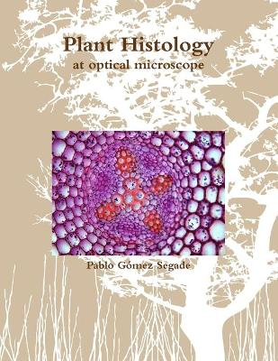 Plant Histology at Optical Microscope