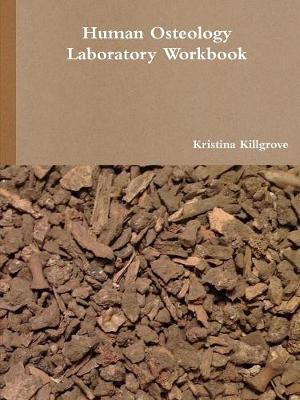 Human Osteology Laboratory Workbook - Print