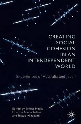 Creating Social Cohesion in an Interdependent World: Experiences of Australia and Japan