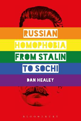 Russian Homophobia from Stalin to Sochi
