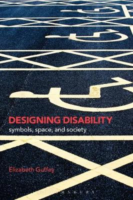 Designing Disability: Symbols, Space, and Society