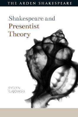 Shakespeare and Presentist Theory