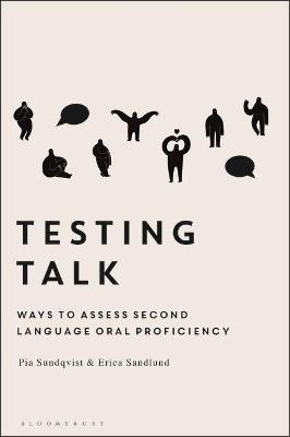 Testing Talk: Ways to Assess Second Language Oral Proficiency