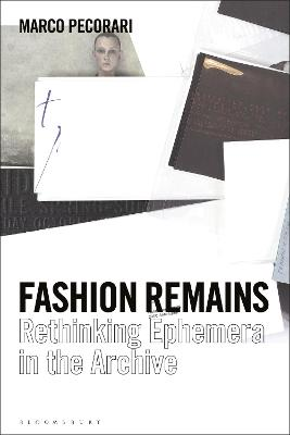 Fashion Remains: Rethinking Fashion Ephemera in the Archive