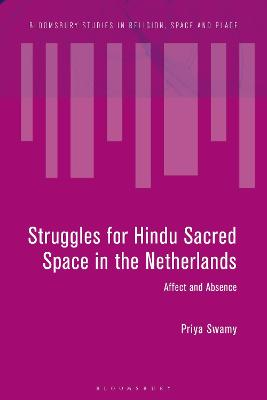 Struggles for Hindu Sacred Space in the Netherlands: Anguish and Absence