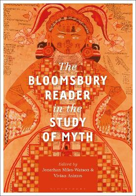 The Bloomsbury Reader in the Study of Myth