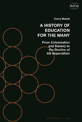 A History of Education for the Many: From Colonization and Slavery to the Decline of US Imperialism