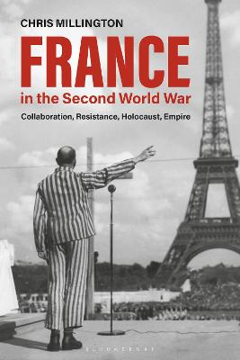 France in the Second World War: Collaboration, Resistance, Holocaust, Empire