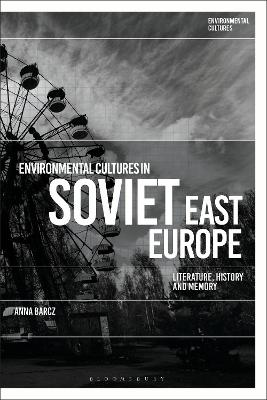 Environmental Cultures in Soviet East Europe
