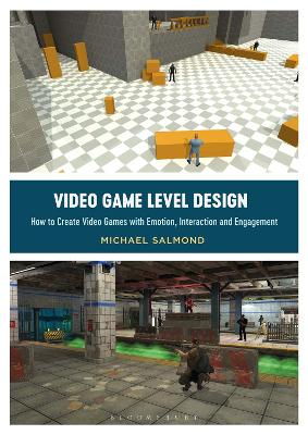Video Game Level Design: How to Create Video Games with Emotion, Interaction and Engagement