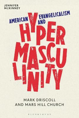 American Evangelicalism and Hypermasculinity: Mark Driscoll and Mars Hill Church