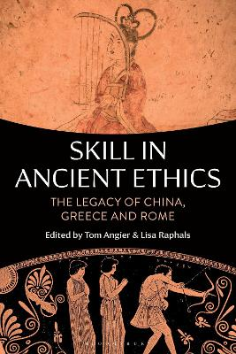 Skill in Ancient Ethics: The Legacy of China, Greece and Rome