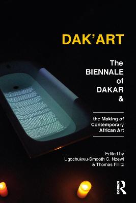 Dak'Art: The Biennale of Dakar and the Making of Contemporary African Art