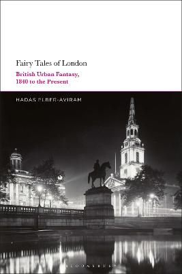 Fairy Tales of London: British Urban Fantasy, 1840 to the Present