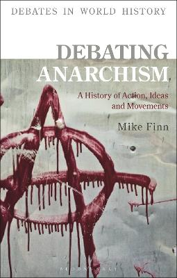 Debating Anarchism: A History of Action, Ideas and Movements