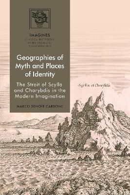 Geographies of Myth and Places of Identity: The Strait of Scylla and Charybdis in the Modern Imagination