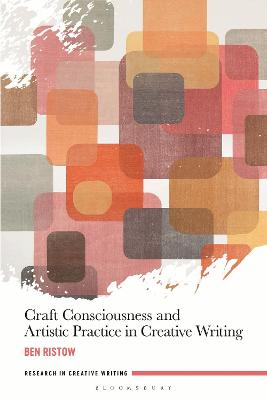 Craft Consciousness and Artistic Practice in Creative Writing