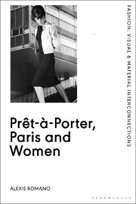 Pret-a-Porter, Paris and Women: A Cultural Study of French Readymade Fashion, 1945-68