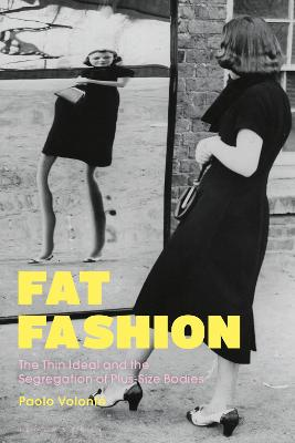 Fat Fashion: The Thin Ideal and the Segregation of Plus-Size Bodies