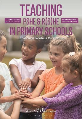 Teaching Personal, Social, Health and Economic and Relationships, (Sex) and Health Education in Primary Schools: Enhancing the Whole Curriculum