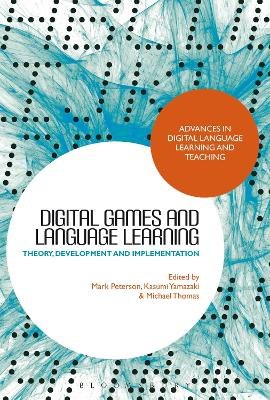 Digital Games and Language Learning: Theory, Development and Implementation