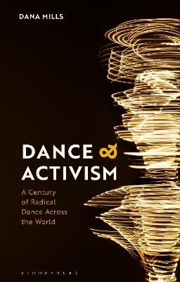 Dance and Activism: A Century of Radical Dance Across the World