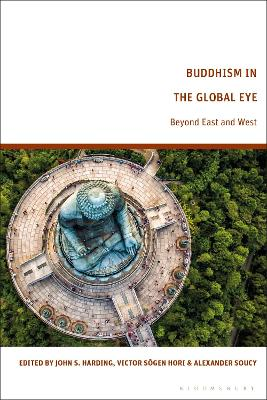 Buddhism in the Global Eye: Beyond East and West